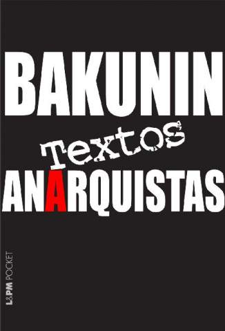 Baixar Livro Textos Anarquistas - Mikhail Alexandrovich Bakunin em ePub PDF Mobi ou Ler Online