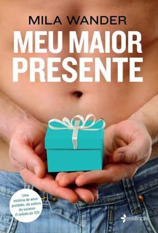 Baixar Livro Meu Maior Presente - Mila Wander em ePub PDF Mobi ou Ler Online