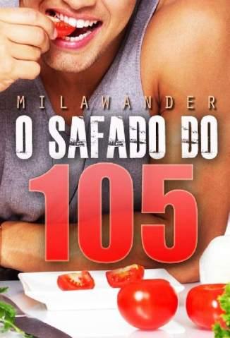 Baixar Livro O Safado do 105 - Mila Wander em ePub PDF Mobi ou Ler Online