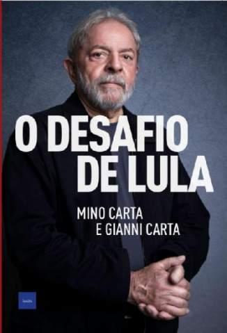 Baixar O Desafio de Lula - Mino Carta ePub PDF Mobi ou Ler Online