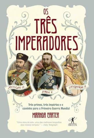 Baixar Livro Os Três Imperadores - Miranda Carter em ePub PDF Mobi ou Ler Online