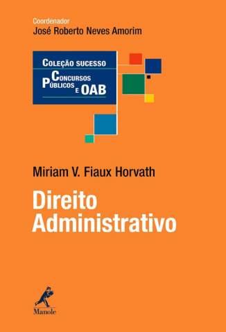 Baixar Livro Direito Administrativo - Miriam Vasconcelos Fiaux Horvath em ePub PDF Mobi ou Ler Online