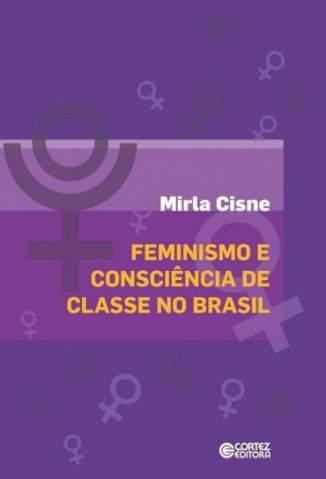 Baixar Feminismo e Consciência de Classes No Brasil - Mirla Cisne ePub PDF Mobi ou Ler Online