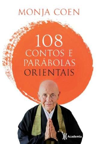 Baixar 108 Contos e Parábolas Orientais - Monja Coen  ePub PDF Mobi ou Ler Online