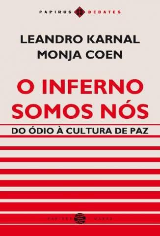 Baixar Livro O Inferno Somos Nós (Papirus Debates) - Monja Coen em ePub PDF Mobi ou Ler Online