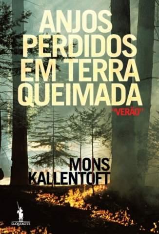Baixar Anjos Perdidos Em Terra Queimada - Mons Kallentoft ePub PDF Mobi ou Ler Online
