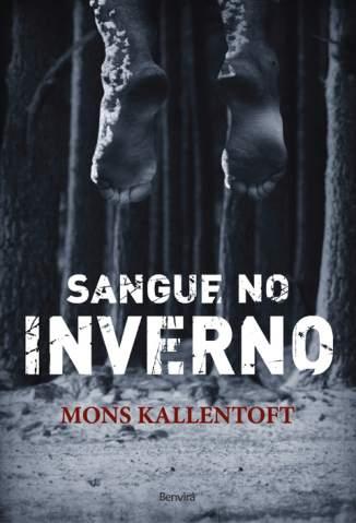 Baixar Sangue No Inverno - Mons Kallentoft ePub PDF Mobi ou Ler Online