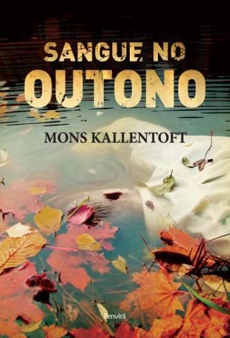 Baixar Sangue No Outono - Mons Kallentoft ePub PDF Mobi ou Ler Online