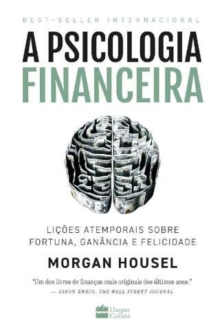 Baixar Livro A Psicologia Financeira - Morgan Housel em ePub PDF Mobi ou Ler Online