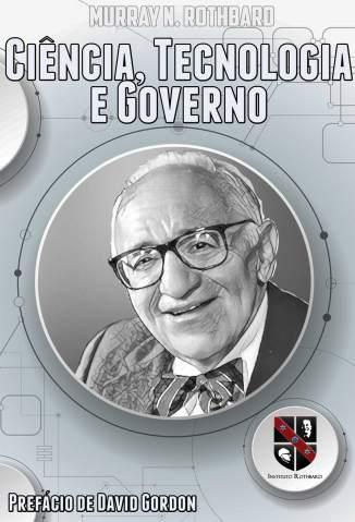 Baixar Livro Ciência, Tecnologia e Governo - Murray N. Rothbard em ePub PDF Mobi ou Ler Online