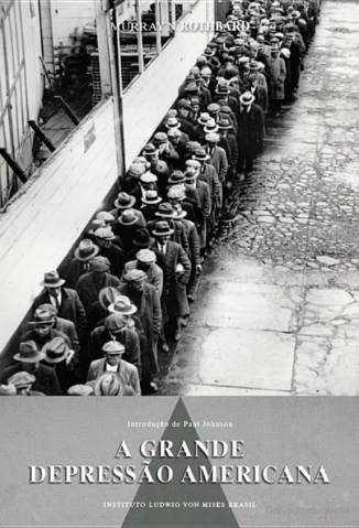 Baixar A Grande Depressao Americana - Murray N. Rothbard ePub PDF Mobi ou Ler Online