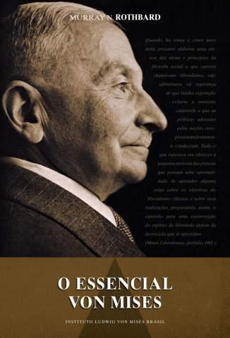 Baixar O Essencial Von Mises - Murray N. Rothbard ePub PDF Mobi ou Ler Online