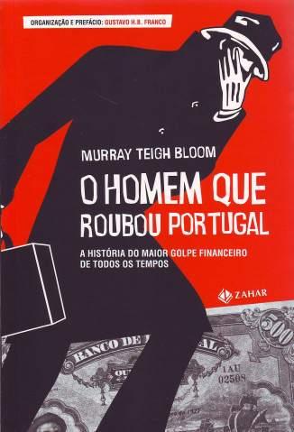 Baixar O Homem que Roubou Portugal - Murray T. Bloom ePub PDF Mobi ou Ler Online