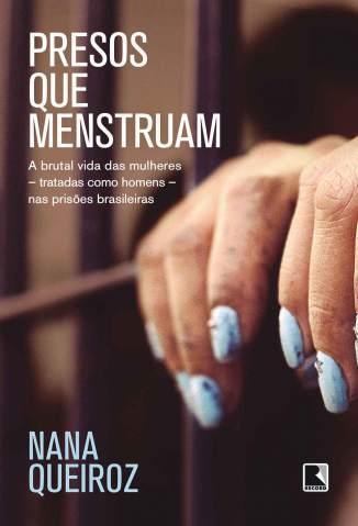 Baixar Livro Presos que Menstruam - Nana Queiroz em ePub PDF Mobi ou Ler Online
