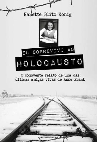 Baixar Livro Eu Sobrevivi Ao Holocausto - Nanette Blitz Konig em ePub PDF Mobi ou Ler Online
