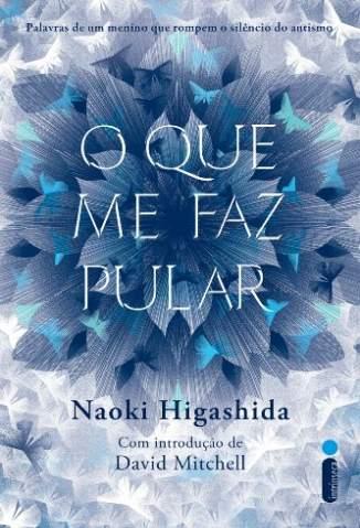 Baixar Livro O Que Me Faz Pular - Naoki Higashida em ePub PDF Mobi ou Ler Online