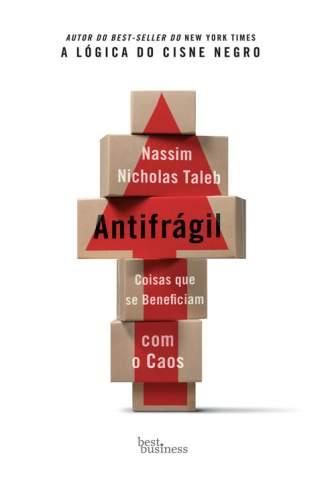 Baixar Antifrágil: Coisas que se beneficiam com o caos - Nassim Nicholas Taleb ePub PDF Mobi ou Ler Online