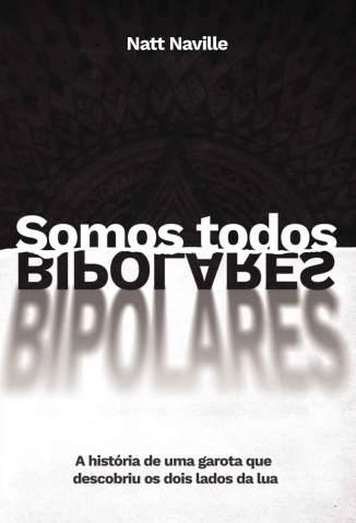 Baixar Livro Somos Todos Bipolares - Natt Naville em ePub PDF Mobi ou Ler Online