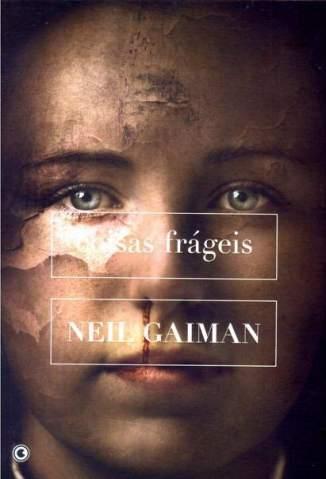 Baixar Coisas Frágeis - Coisas Frágeis Vol. 1 - Neil Gaiman ePub PDF Mobi ou Ler Online