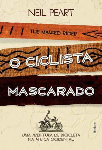 Baixar Livro O Ciclista Mascarado - Neil Peart em ePub PDF Mobi ou Ler Online