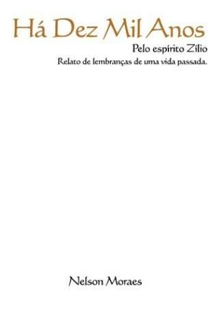 Baixar Há Dez Mil Anos - Nelson Morais ePub PDF Mobi ou Ler Online
