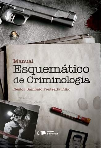 Baixar Manual Esquemático De Criminologia - Nestor Sampaio Penteado Filho ePub PDF Mobi ou Ler Online