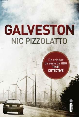 Baixar Galveston - Nic Pizzolatto ePub PDF Mobi ou Ler Online