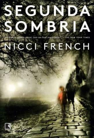 Baixar Segunda Sombria - Nicci French ePub PDF Mobi ou Ler Online