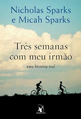 Baixar Livro Três Semanas Com Meu Irmão - Nicholas Sparks em ePub PDF Mobi ou Ler Online