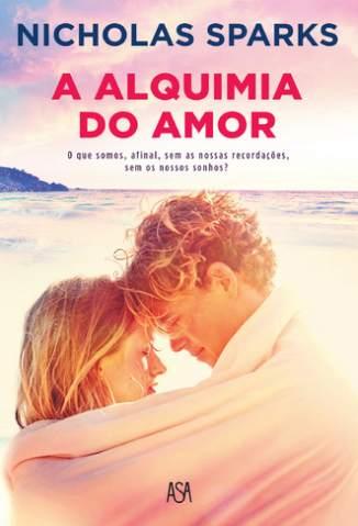 Baixar Livro A Alquimia do Amor - Nicholas Sparks em ePub PDF Mobi ou Ler Online
