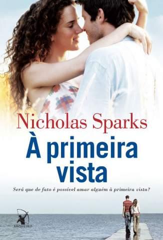 Baixar Livro A Primeira Vista - Nicholas Sparks em ePub PDF Mobi ou Ler Online