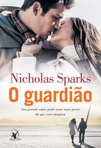 Baixar Livro O Guardião - Nicholas Sparks em ePub PDF Mobi ou Ler Online
