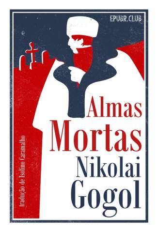 Baixar Almas Mortas - Nikolai Gogol ePub PDF Mobi ou Ler Online