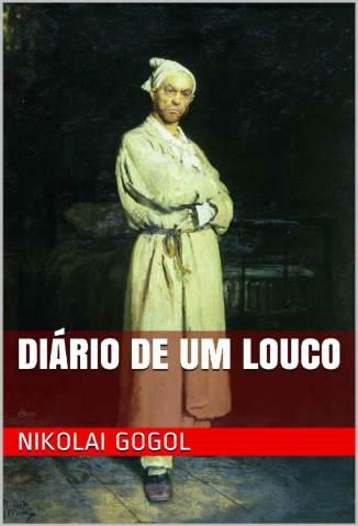 Baixar Livro Diário de um Louco - Nikolai Gogol em ePub PDF Mobi ou Ler Online