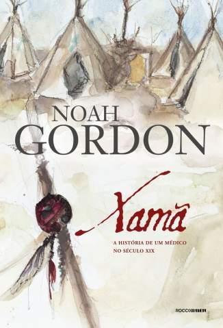 Baixar Livro Xama - Noah Gordon em ePub PDF Mobi ou Ler Online