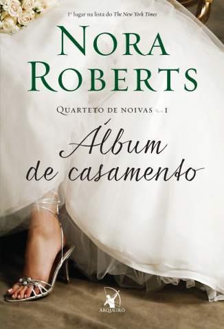 Baixar Álbum de Casamento - Quarteto de Noivas Vol. 1 - Nora Roberts ePub PDF Mobi ou Ler Online