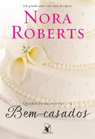 Baixar Bem-Casados - Quarteto de Noivas Vol. 3 - Nora Roberts ePub PDF Mobi ou Ler Online