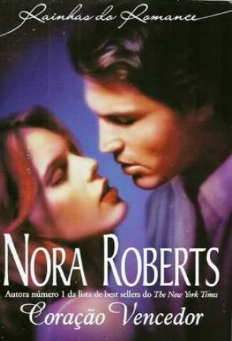 Baixar Coração Vencedor - Nora Roberts ePub PDF Mobi ou Ler Online