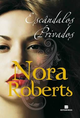 Baixar Escândalos Privados - Nora Roberts ePub PDF Mobi ou Ler Online