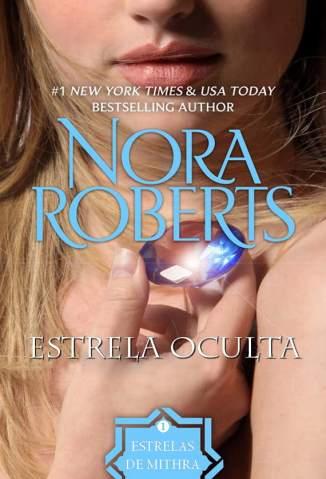 Baixar Estrela Oculta - Estrelas de Mithra Vol. 1 - Nora Roberts ePub PDF Mobi ou Ler Online