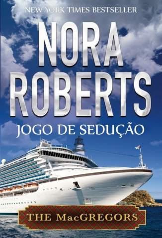 Baixar Jogo de Sedução - Clã Macgregor Vol. 1 - Nora Roberts ePub PDF Mobi ou Ler Online