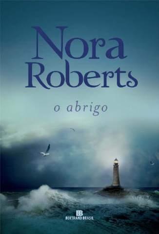 Baixar Livro O Abrigo - Nora Roberts em ePub PDF Mobi ou Ler Online