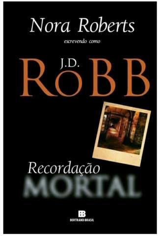 Baixar Recordação Mortal - Nora Roberts ePub PDF Mobi ou Ler Online