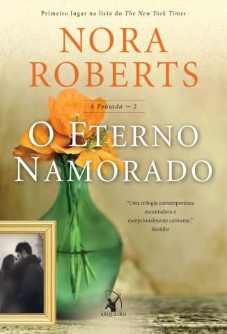 Baixar O Eterno Namorado - A Pousada Livro Vol. 2 - Nora Roberts ePub PDF Mobi ou Ler Online