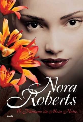 Baixar O Pântano da Meia Noite - Nora Roberts ePub PDF Mobi ou Ler Online
