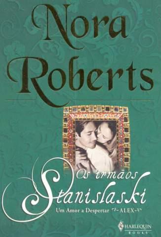 Baixar Um Amor a Despertar - Os Irmãos Stanislaski Vol. 1 - Nora Roberts ePub PDF Mobi ou Ler Online