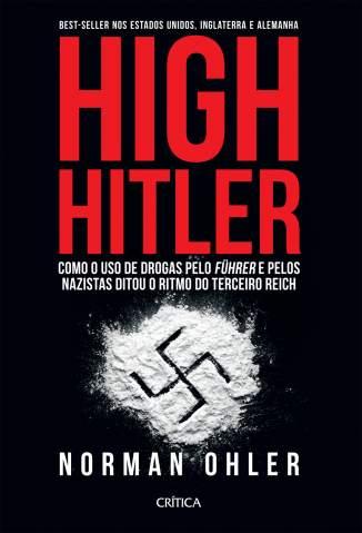 Baixar Livro High Hitler - Norman Ohler em ePub PDF Mobi ou Ler Online