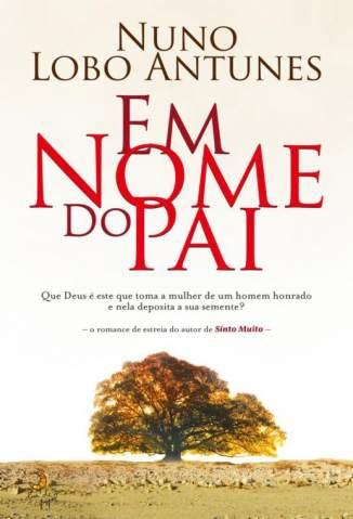 Baixar Em Nome do Pai - Nuno Lobo Antunes ePub PDF Mobi ou Ler Online