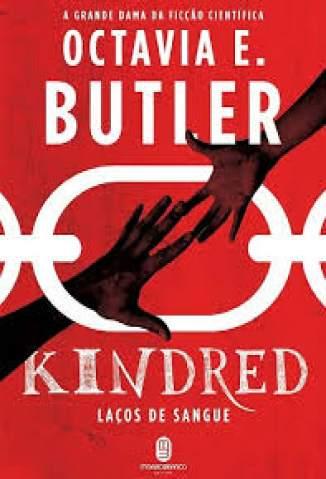 Baixar Livro Kindred – Laços de Sangue - Octavia E. Butler em ePub PDF Mobi ou Ler Online