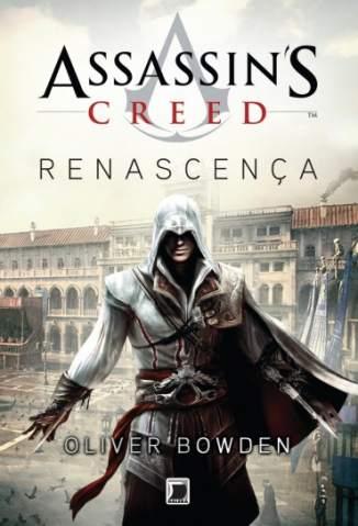 Baixar Livro Renascença - AssassinS Creed Vol. 1 - Oliver Bowden  em ePub PDF Mobi ou Ler Online